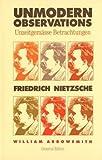 Unmodern Observations (Unzeitgem??sse Betrachtungen) (Unzeitgemasse Betrachtungen) by Friedrich Nietzsche (1990-09-10)