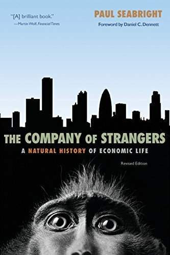 The Company of Strangers: A Natural History of Economic Life by Seabright, Paul (May 2, 2010) Paperback