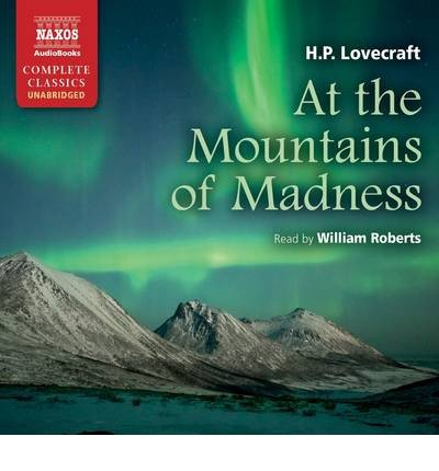 [(At the Mountains of Madness)] [ By (author) H. P. Lovecraft, Read by William Roberts ] [October, 2012]