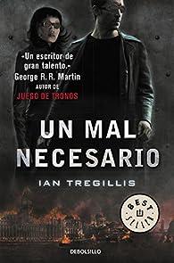 Un mal necesario par Ian Tregillis