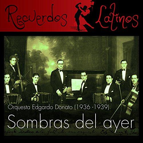 Sombras del Ayer, Orquesta Edg...