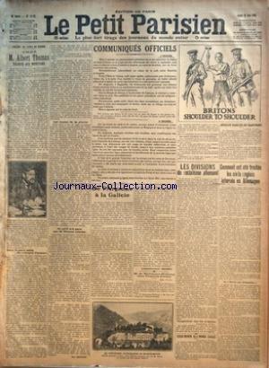 PETIT PARISIEN (LE) [No 14121] du 28/06/1915 - FIGURES DU TEMPS DE GUERRE - CHEZ M ALBERT THOMAS DELEGUE AUX MUNITIONS PAR JEAN LEFRANC - COMMUNIQUES OFFICIELS - DE L'ARGONNE A LA GALICIE PAR ROUSSET - M DE BETHMANN-HOLLWEG CHEZ FRANCOIS JOSEPH - IMPORTANT MANIFESTE DES TRADE-UNIONS - LES DIVISIONS DU SOCIALISME ALLEMAND - COMMENT ONT ETE TRAITES LES CIVILES ANGLAIS INTERNES EN ALLEMAGNE - SOUS-MARIN ALLEMAND COULE