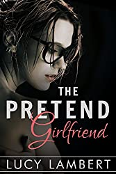 The Pretend Girlfriend: A Billionaire Love Story (English Edition)