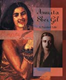 Amrita Sher Gil: A Painted Life