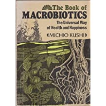 Book of Macrobiotics: The Universal Way of Health and Happiness