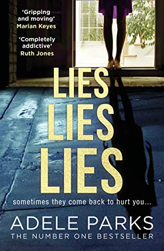 Lies Lies Lies: The Number One Sunday Times bestselling new domestic thriller from Adele Parks by [Parks, Adele]
