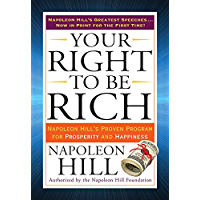 Your Right to Be Rich: Napoleon Hill's Proven Program for Prosperity and Happiness (Tarcher Success Classics) (English…