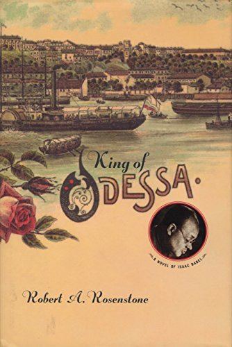King of Odessa: A Novel by Robert A. Rosenstone (2003-05-21)