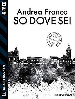 So dove sei (Delos Passport) di [Andrea Franco]