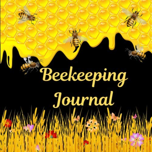 Beekeeping Journal: A Complete P...