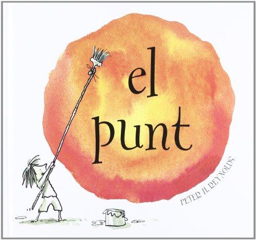 El Punt (INFANTIL CATALÀ) por Peter H. Reynolds