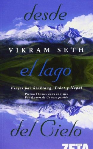 DESDE EL LAGO DEL CIELO: VIAJES POR SINKIANG, TIBET Y NEPAL (BEST SELLER ZETA BOLSILLO)