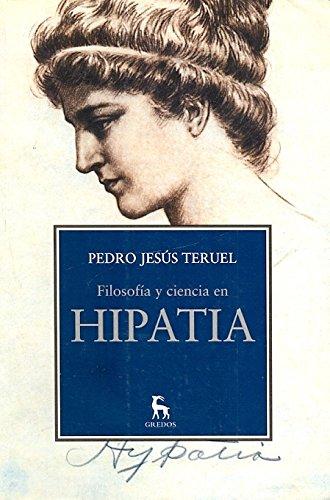 Filosofía y ciencia en Hipatia / Philosophy and Science in Hypatia por Pedro Jesús Teruel Ruiz