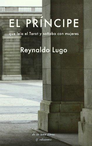 El príncipe que leía el tarot y soñaba con mujeres por Reynaldo Lugo Mendoza