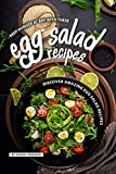 Keep Hunger at Bay with these Egg Salad Recipes: Discover 25 Amazing Egg Salad Recipes (English Edition)