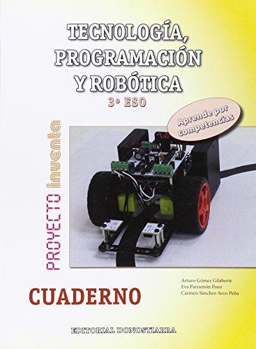 Tecnología, Programación y Robótica 3º ESO - Cuaderno - Proyecto INVENTA - 9788470635137 por Arturo Gómez Gilaberte y otros