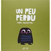 Un peu perdu by Chris Haughton (2011-05-04)