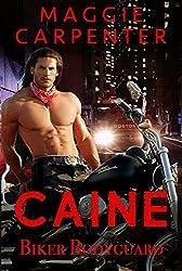 CAINE: Biker Bodyguard (Alpha Male Master Series Book 6)