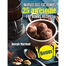 Marvelous fat bombs. 25 awesome fat bombs recipes