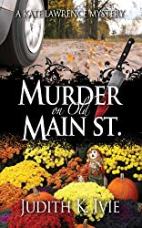 Murder on Old Main Street (Kate Lawrence Mysteries Book 2)