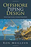 Offshore Piping Design: Technical Design Procedures & Mechanical Piping Methods