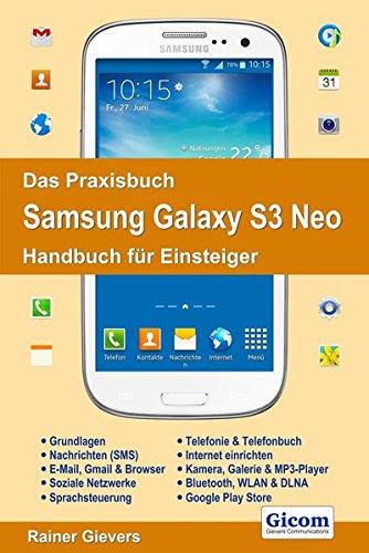 Preisvergleich Produktbild Das Praxisbuch Samsung Galaxy S3 Neo - Handbuch für Einsteiger