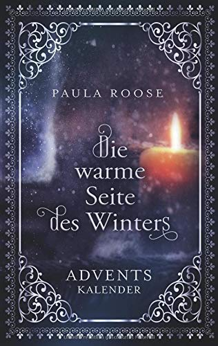 Die warme Seite des Winters: Adventskalender für Erwachsene (Wunder kommen leise)