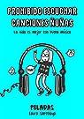 Prohibido escuchar canciones ñoñas: La vida es mejor con buena música par SANTOLAYA