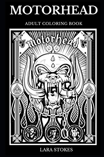 Motorhead Adult Coloring Book: Legendary English Hard Rock Band and Multiple Award Winning Stars, Great Lemmy Kilmister and Hell's Angels Inspired Adult Coloring Book (Motorhead Books, Band 0) (Star Rock Award)