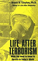 Life After Terrorism: What You Need to Know to Survive in Today's World by Bruce D. Clayton (2002-07-02)