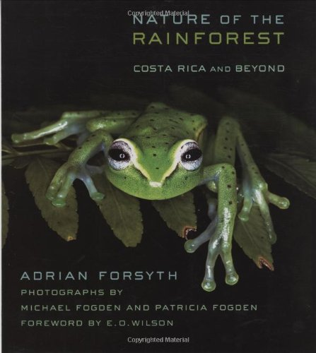 Nature of the Rainforest: Costa Rica and Beyond (Zona Tropical Publications)