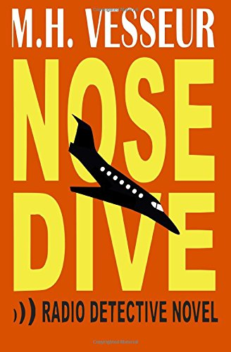 Nosedive: A Radio Detective Novel