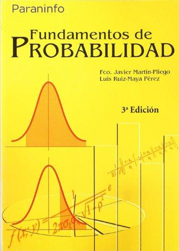 Fundamentos de Probabilidad 3ª Edición - UNED por FRANCISCO JAVIER MARTÍN PLIEGO