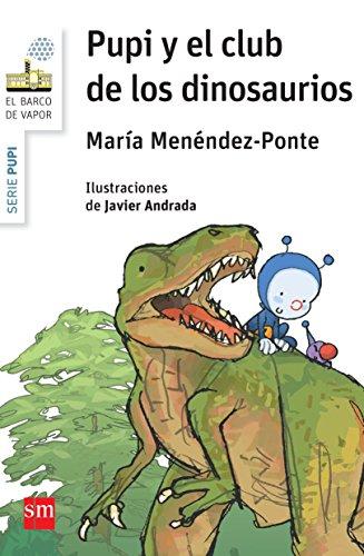 Pupi y el club de los dinosaurios (El Barco de Vapor Blanca) por María Menéndez-Ponte