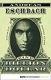 Eine Billion Dollar: Roman (Allgemeine Reihe. Bastei Lübbe Taschenbücher)