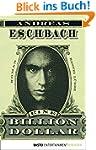 Eine Billion Dollar: Roman (Allgemein...