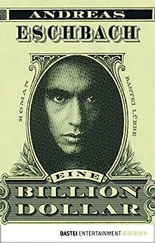 Eine Billion Dollar: Roman von [Eschbach, Andreas]