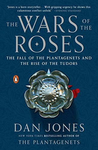 The Wars of the Roses: The Fall of the Plantagenets and the Rise of the Tudors por Dan Jones