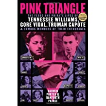 Pink Triangle: The Feuds and Private Lives of Tennessee Williams, Gore Vidal, Truman Capote, and Famous Members of Their Entourages by Darwin Porter (2014-02-07)