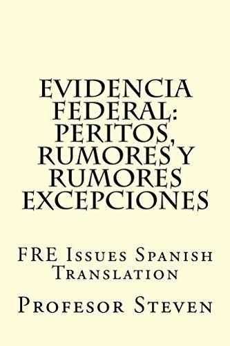 Evidencia Federal:  Peritos, Rumores y Rumores  Excepciones: (e book) libro de derecho e, Evidencia Federal Mirar Dentro!! ! por Profesor Steven