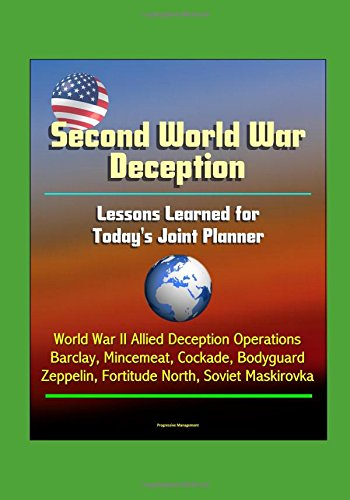 second-world-war-deception-lessons-learned-for-todays-joint-planner-world-war-ii-allied-deception-op