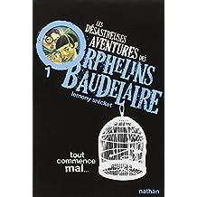 Les Desastreuses Aventures DES Orphelins Baudelaire: Vol. 1/Tout Commence Mal by Lemony Snicket (November 04,2005)
