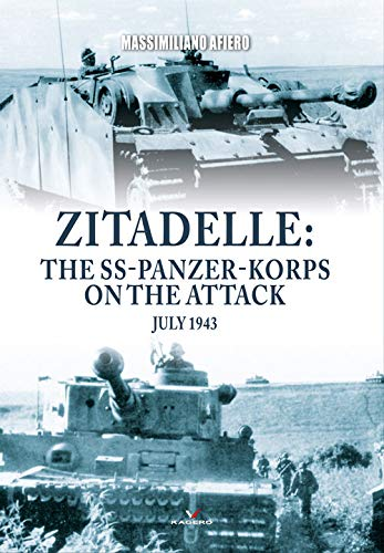 Zitadelle: The Ss-panzer-korps on the Attack July 1943 (Connoisseur's Books, Band 11)
