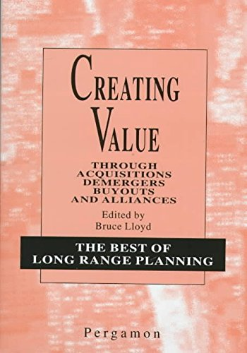 creating-value-through-acquisitions-demergers-buyouts-and-alliances-edited-by-bruce-lloyd-published-
