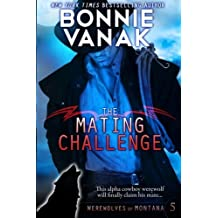 The Mating Challenge: Werewolves of Montana, Book 5 (Volume 5) by Bonnie Vanak (2015-09-26)