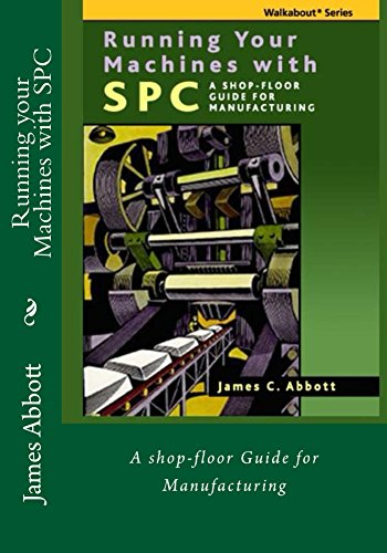 Running your Machines with SPC: A Shop-floor Guide for ...