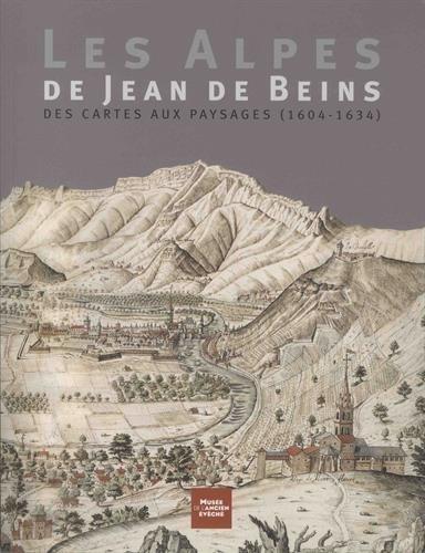Les Alpes de Jean de Beins : Des cartes aux paysages (1604-1634)