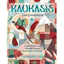 Kaukasis The Cookbook: The culinary journey through Georgia, Azerbaijan & beyond
