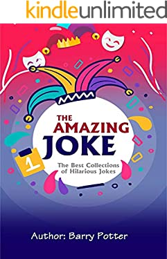 The Amazing Joke : The Best Collections of Hilarious Jokes (English Edition)