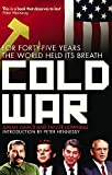 Cold War: For Forty-five Years the World Held its Breath